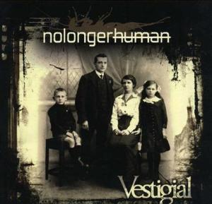 nolongerhuman | Vestigal